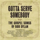 CD: GOTTA SERVE SOMEBODY - The Gospel Songs of Bob Dylan, wie NEU